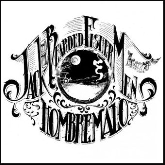 HOMBRE MALO / JACK AND THE BEARDED FISHERMEN  split 7'